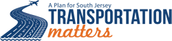 Transportation Matters - A Plan for South Jersey
