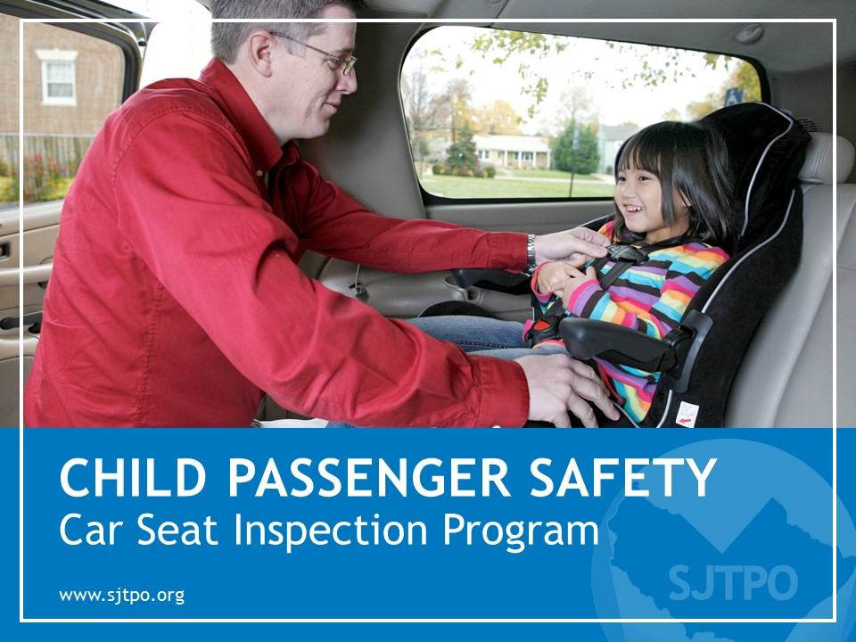 Child Passenger Safety – Car Seat Inspection Program